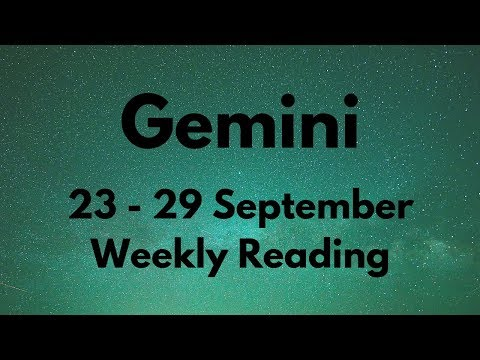 GEMINI IT'S HAPPENING! WHAT GOES AROUND COMES AROUND! SEPTEMBER 23rd - 29th