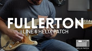 Fullerton WT Helix Patch Demo - Our FAVORITE Fender sound in the Line 6 Helix!