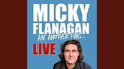 Micky Flanagan an another thing