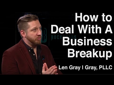 How to Deal With A Business Breakup - Len Gray of Gray, PLLC