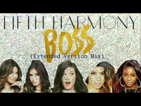 Fifth Harmony - BO$$ (BOSS) [Extended Version Mix]