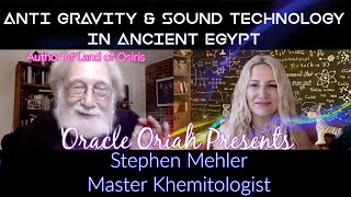Part 2: ANTI GRAVITY & SOUND TECHNOLOGY IN ANCIENT EGYPT w Khemitologist Stephen Mehler