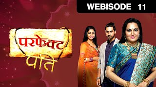 Perfect Pati - परफेक्ट पति - Hindi Tv Show - Epi 11 - September 17 - Webisode