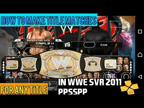 WWE SVR 2011 PPSSPP - HOW TO MAKE TITLE MATCHES FOR ANY TITLE