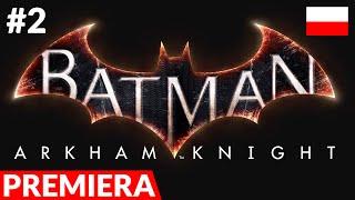 Zagrajmy w Batman: Arkham Knight PL - odc.2 (#2) - Wieża zegarowa | polska wersja