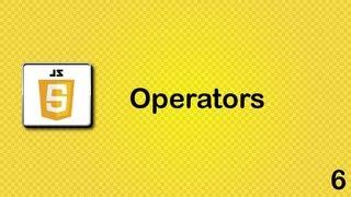 Javascript beginner tutorial 6 - Operators