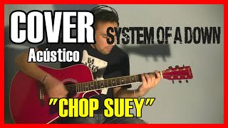 "System Of A Down - ""Chop Suey"" - Acoustic Cover by Diego Ariel Miranda"