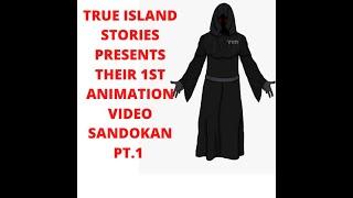 TRUE ISLAND STORIES 1ST ANIMATED VIDEO SANDOKAN PT. 1