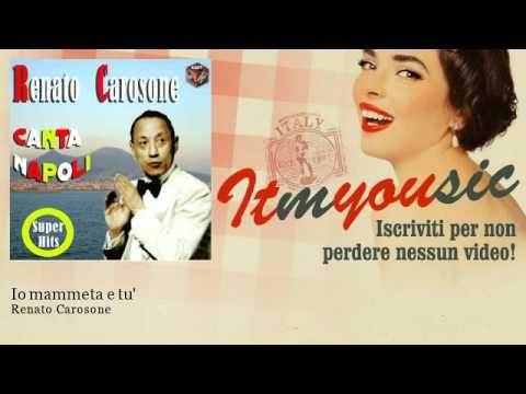 Renato Carosone - Io mammeta e tu'