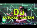 Dj Kutukan Mantan Remix Full Bass  Dj Kutukan Mantan Slow Tik Tok Terbaru  Mp3 - Mp4 Download