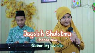 Jagalah Sholatmu - Haddad Alwi | Cover by Carolin