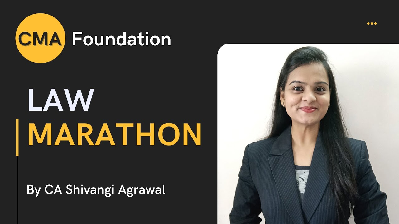 CMA Foundation Law Marathon Revision | CA Shivangi Agrawal