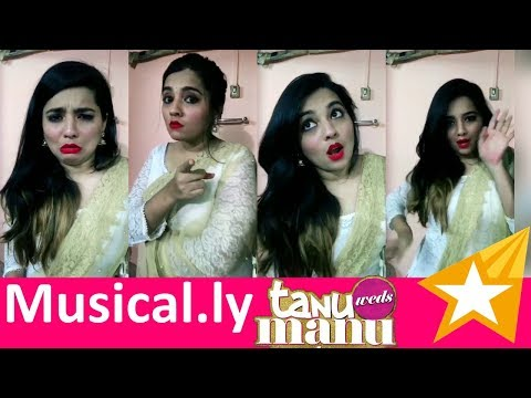 Tanu Weds Manu | Funny Movies Musical.ly Videos Compilation #10 #Random 🎬❤