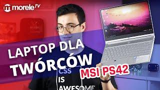 MSI PS42 - laptop dla twórców!
