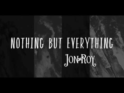jon-and-roy-nothing-but-everything-official-video-jonandroy
