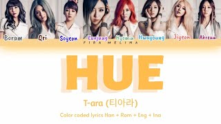 T-ara (티아라) - HUE [Color Coded Lyrics Han+Rom+Eng+Indo]