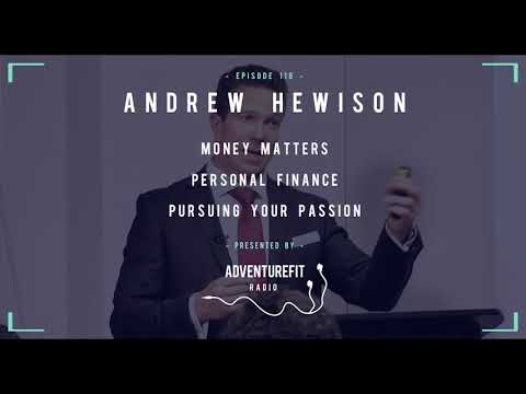 #118 - Andrew Hewison On Money Matters, Personal Finance & Pursuing Your Passion
