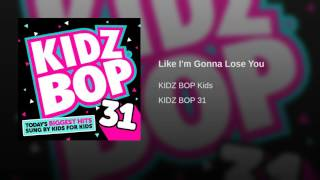 KIDZ BOP Kids - Like I'm Gonna Lose You (KIDZ BOP 31)