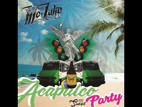 MC Luka - Acapulco Party ft Sunset (Lyric Video)