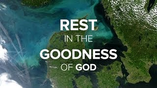 Rest in the Goodness of God - Peter Tan-chi