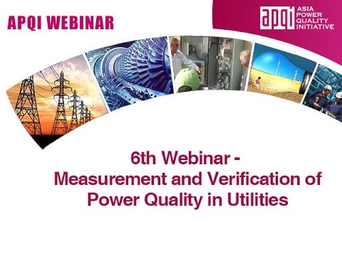 6th Webinar - Measurement Verification of Power Quality in Utilities