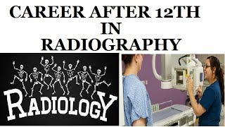 RADIOGRAPHY COURSE | CAREER AS RADIOGRAPHER | AFTER 12TH | (FULL DETAIL)