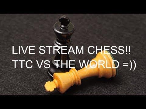 LIVE STREAM CHESS ONLINE!!! TTC VS THE WORLD - ( BÌNH LUẬN TIẾNG VIỆT)