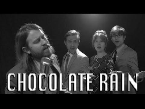 Chocolate Rain - Happy Sad Songs
