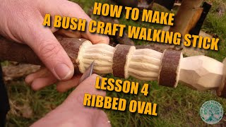 How to carve a bush craft walking stick lesson 4 ribbed oval