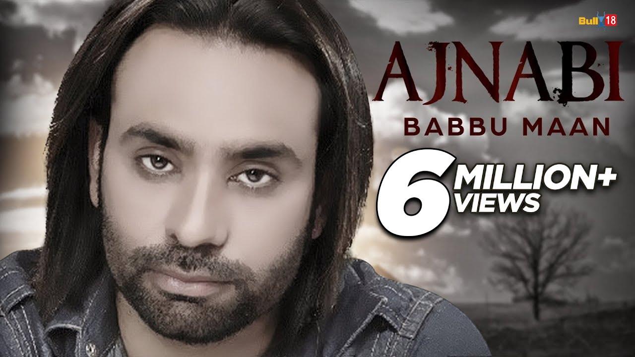 babbu maan ajnabi full audio latest punjabi songs