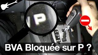 Boite Auto (BVA) Bloquée sur P  😡 position Parking