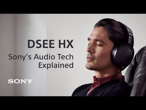Sony's audio tech explained: DSEE HX