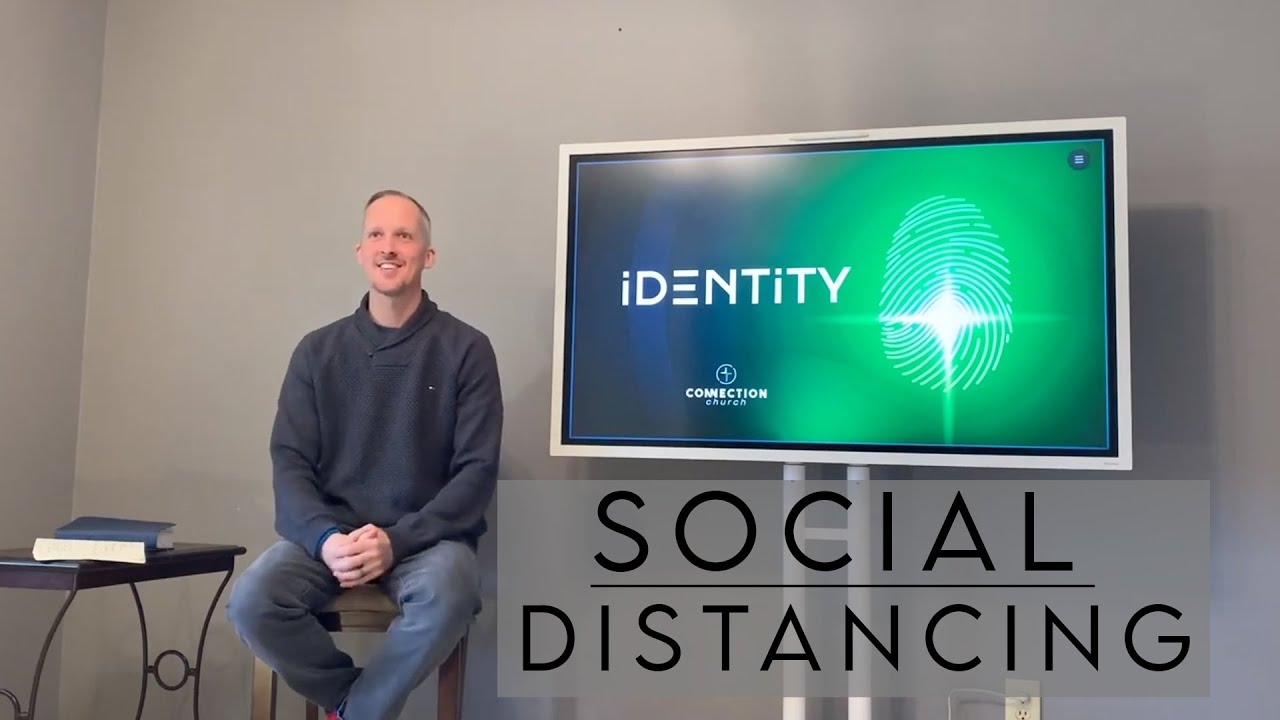 Identity: Social Distancing