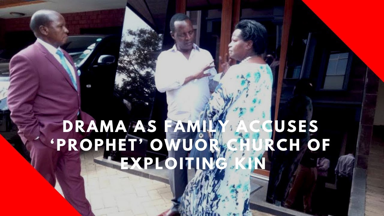 Drama as family accuses 'Prophet' Owuor church of milking