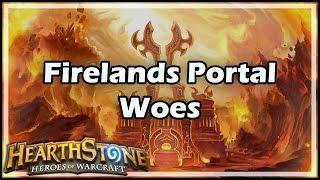 [Hearthstone] Firelands Portal Woes