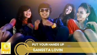 Gangsta Lovin - Put Your Hands Up (Official MV)