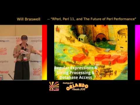 2016 - RPerl, Perl 11, and The Future of Perl Performance - Will Braswell