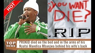 Prokid died on the bed and in the arms of his Nyatsi Mandisa Mbanjwa behind his wife's back