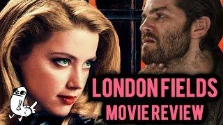 London fields movie review (Spoiler-free)