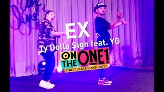 EX by TY Dolla Sign | Hiphop Workshop | On The One Street Dance Block Party