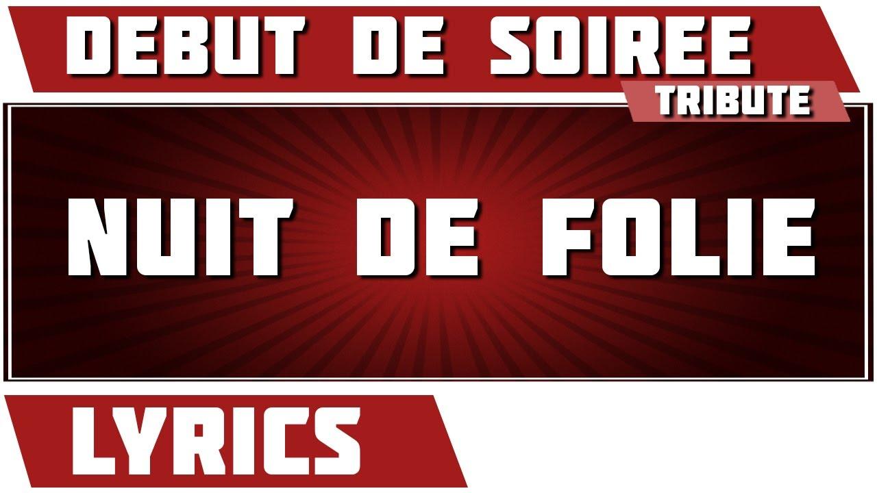 Paroles Nuit De Folie - Début De Soirée tribute