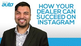 How Your Dealership Can Succeed on Instagram From Get My Auto