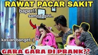 NGERAWAT PACAR SAKIT!! BAPER BANGET..