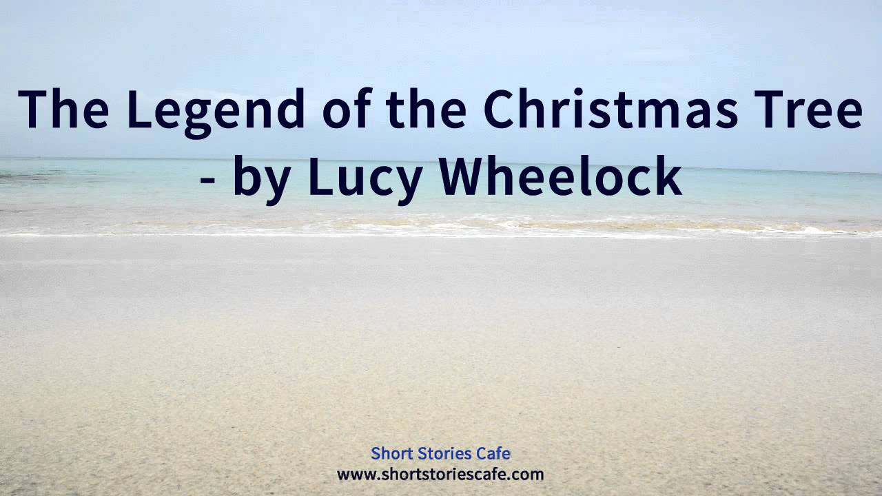 The Legend of the Christmas Tree by Lucy Wheelock - YouTube