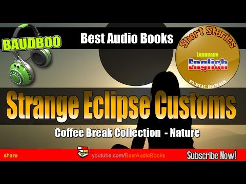 Strange Eclipse - Coffee Break Collection - Nature - [ Free Audio Books - Public Domain ]