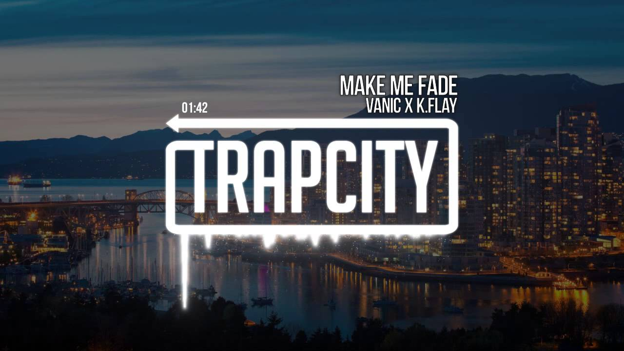 Download Vanic x K.Flay - Make Me Fade