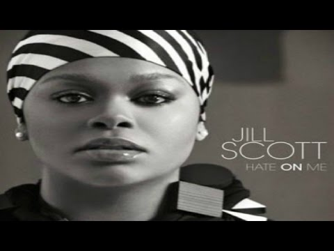 Jill Scott - Hate On Me