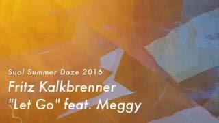 Fritz Kalkbrenner feat. Meggy - Let Go