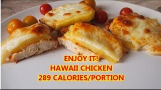 289 Calories - Hawaii Chicken - (100dtp - Low Calorie Dishes At Home)