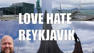 Visit Reykjavik - 5 Things You Will Love & Hate Reykjavik, Iceland